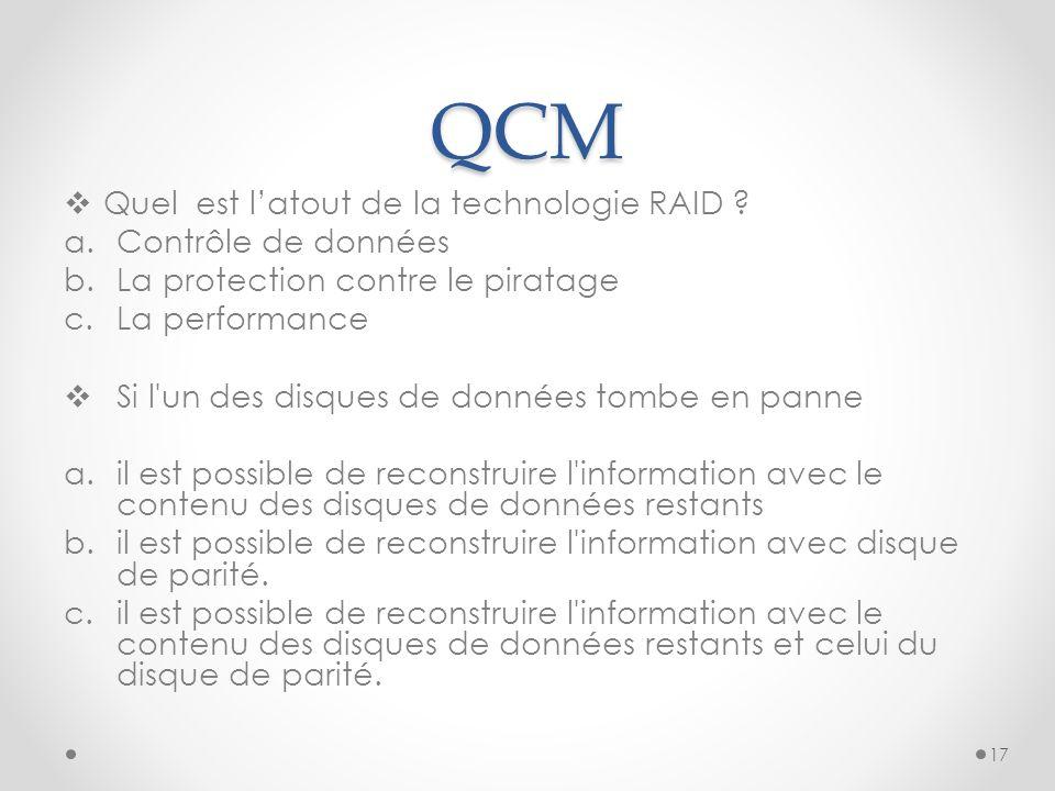 QCM Quel est l'atout de la technologie RAID Contrôle de données