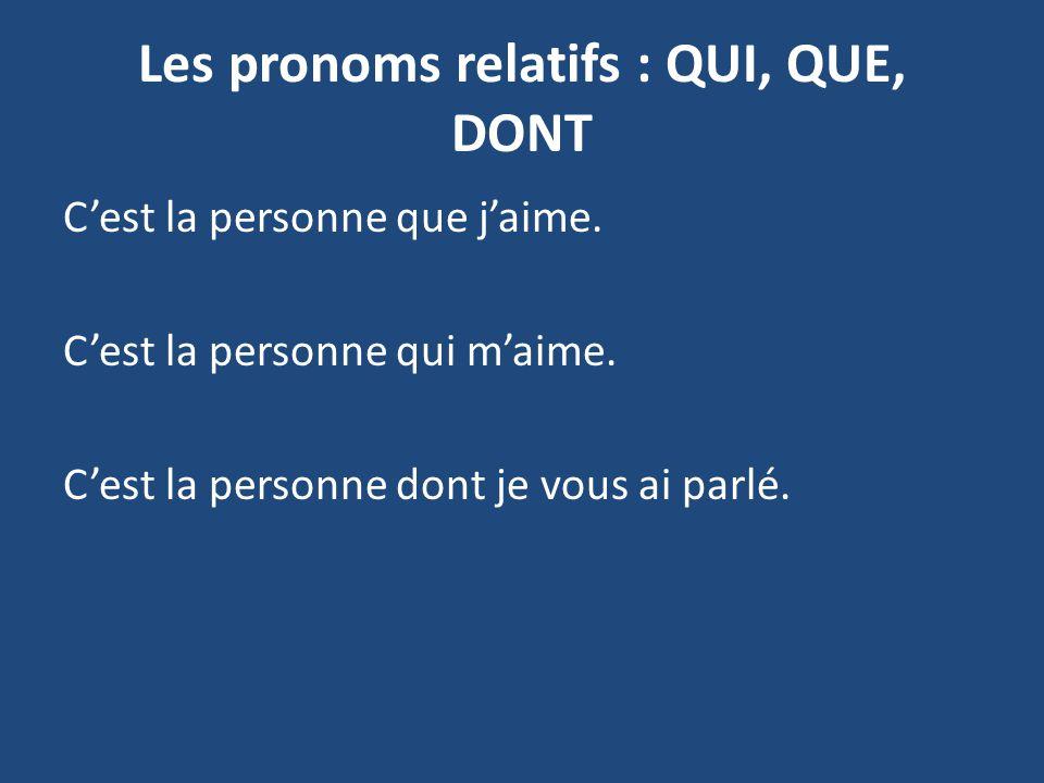Les pronoms relatifs : QUI, QUE, DONT