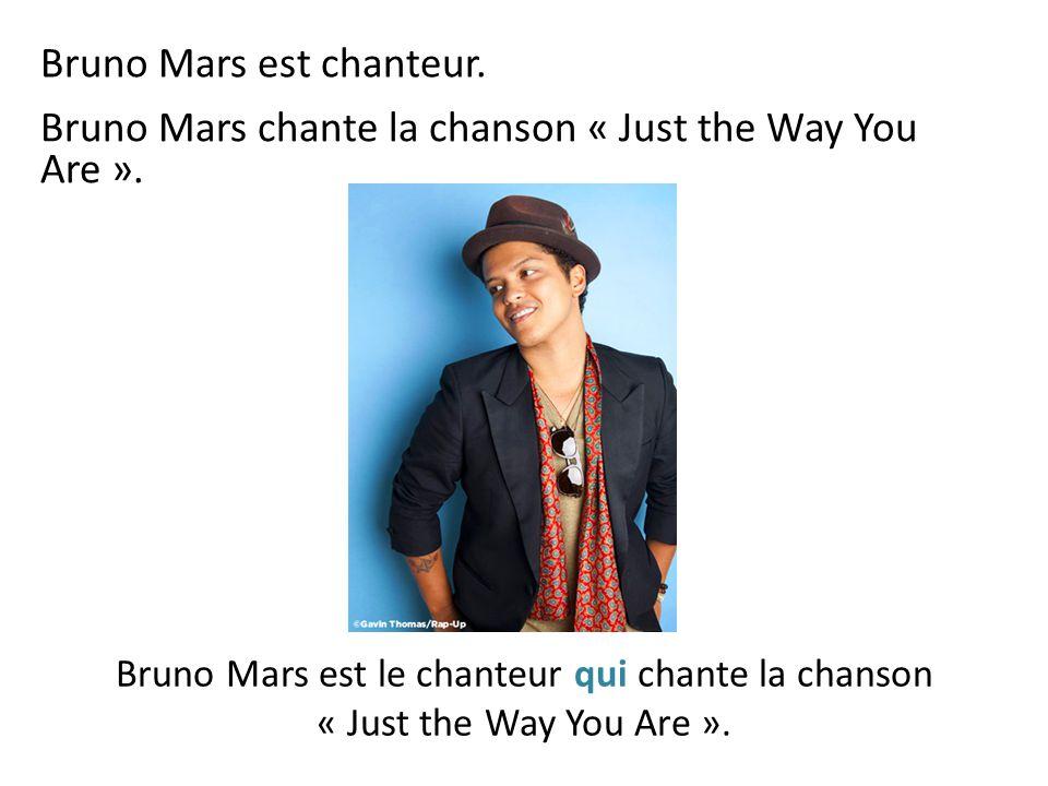 Bruno Mars est chanteur.