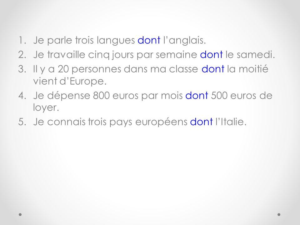 Je parle trois langues dont l'anglais.