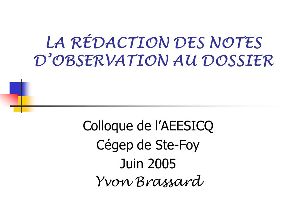 LA RÉDACTION DES NOTES D'OBSERVATION AU DOSSIER