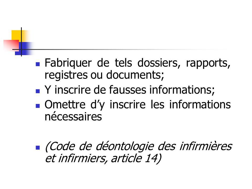 Fabriquer de tels dossiers, rapports, registres ou documents;