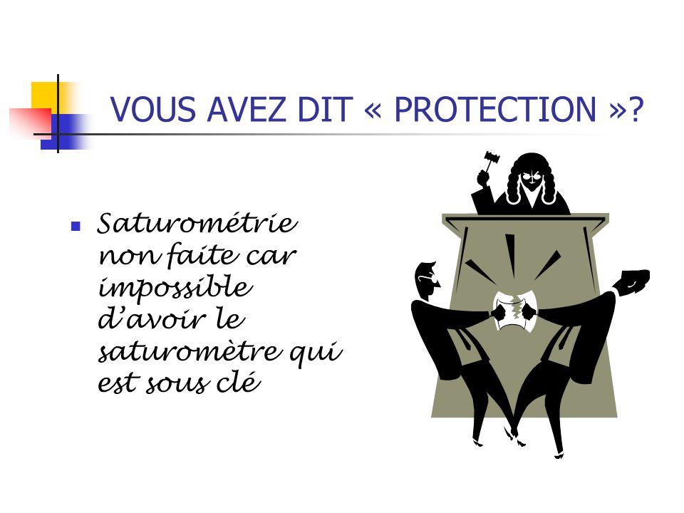 VOUS AVEZ DIT « PROTECTION »