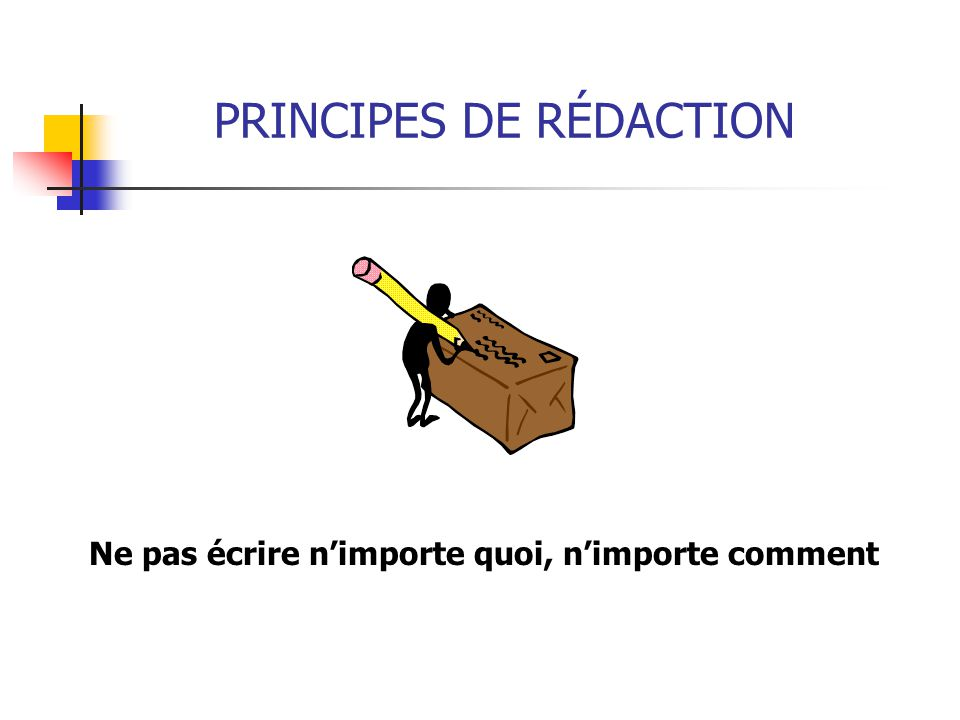 PRINCIPES DE RÉDACTION