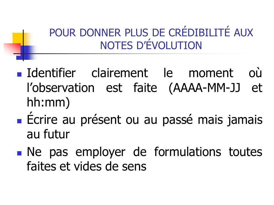 POUR DONNER PLUS DE CRÉDIBILITÉ AUX NOTES D'ÉVOLUTION