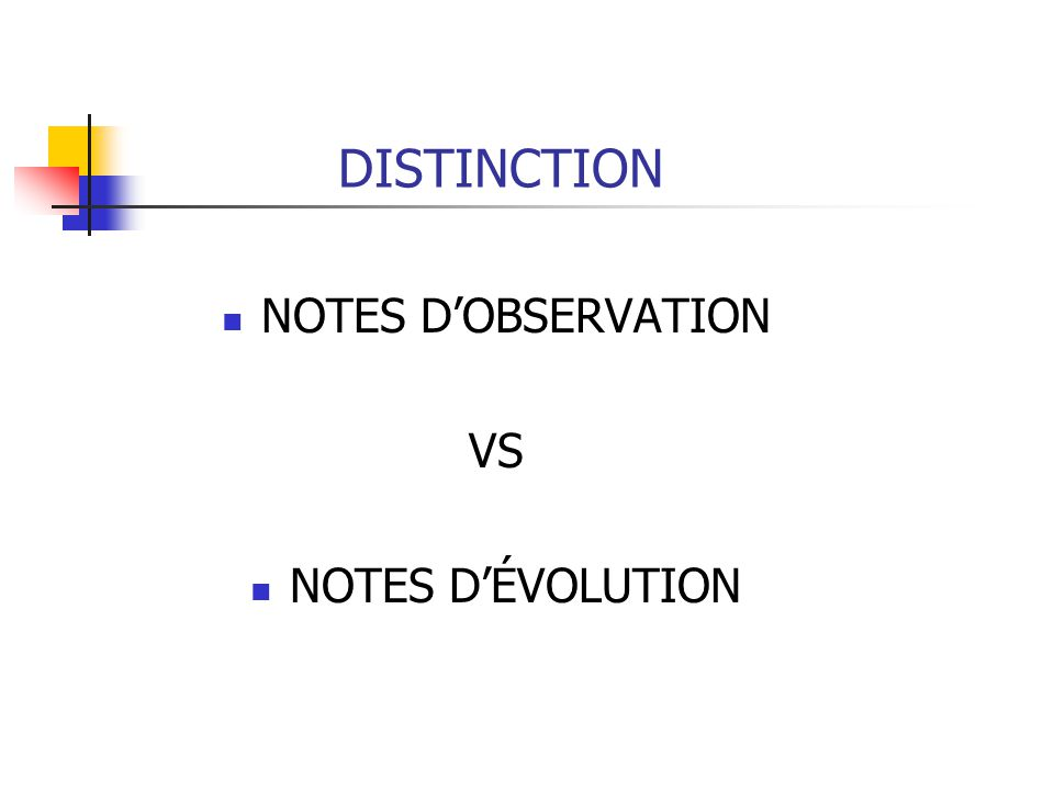 DISTINCTION NOTES D'OBSERVATION VS NOTES D'ÉVOLUTION