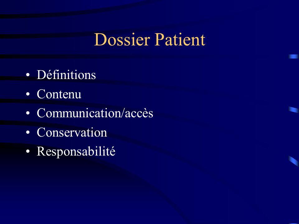 Dossier Patient Définitions Contenu Communication/accès Conservation