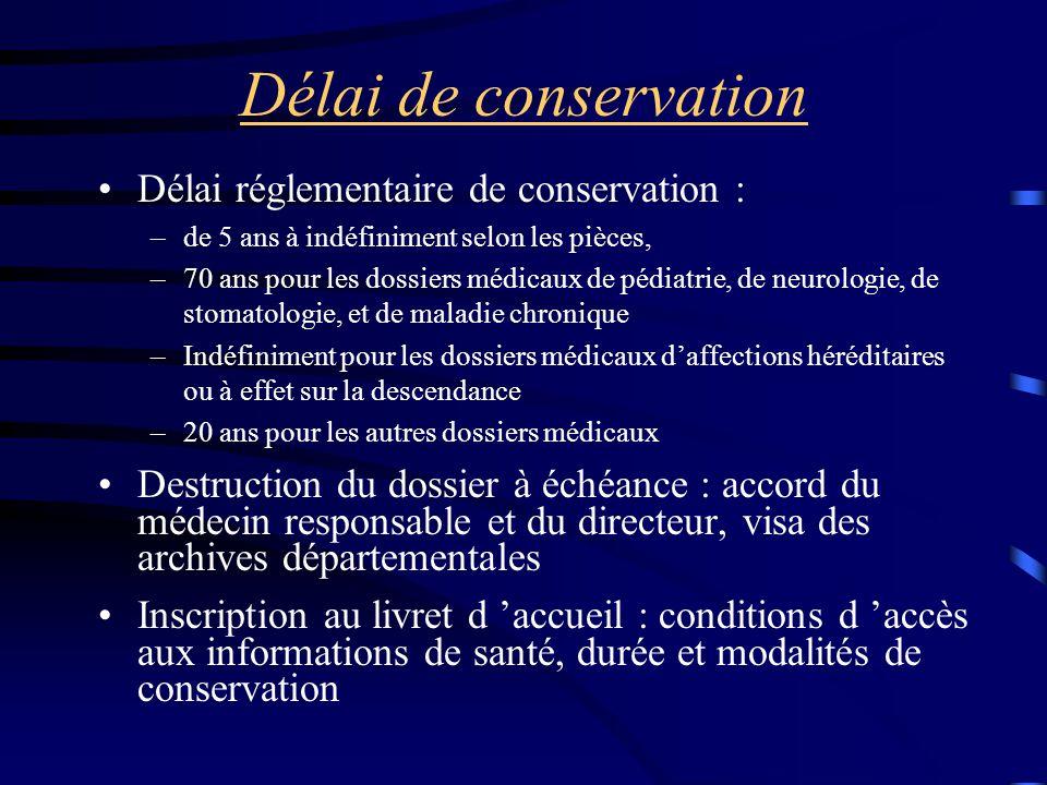 Délai de conservation Délai réglementaire de conservation :
