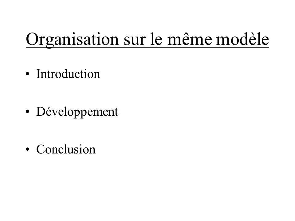 Organisation sur le même modèle