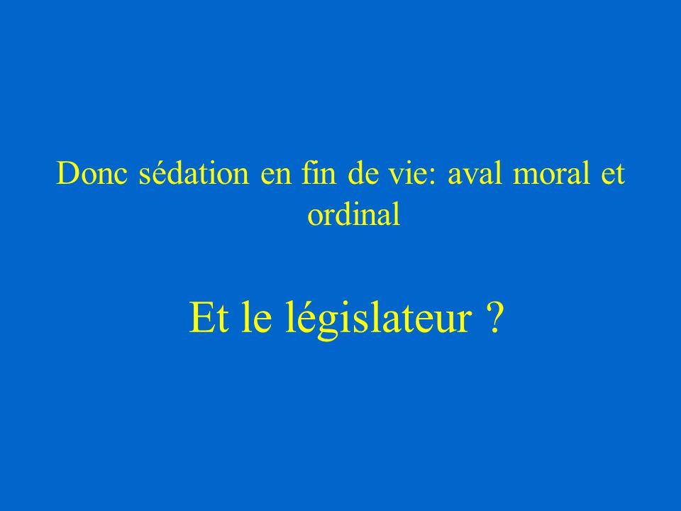 Donc sédation en fin de vie: aval moral et ordinal
