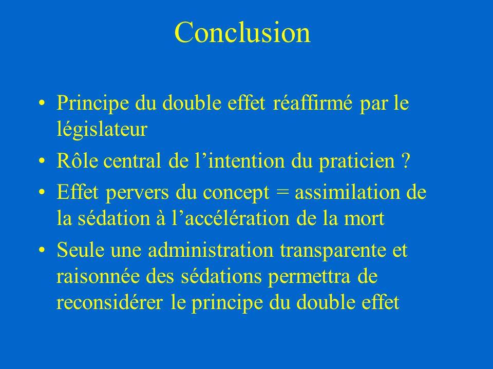 Conclusion Principe du double effet réaffirmé par le législateur