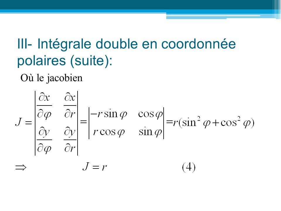 III- Intégrale double en coordonnée polaires (suite):