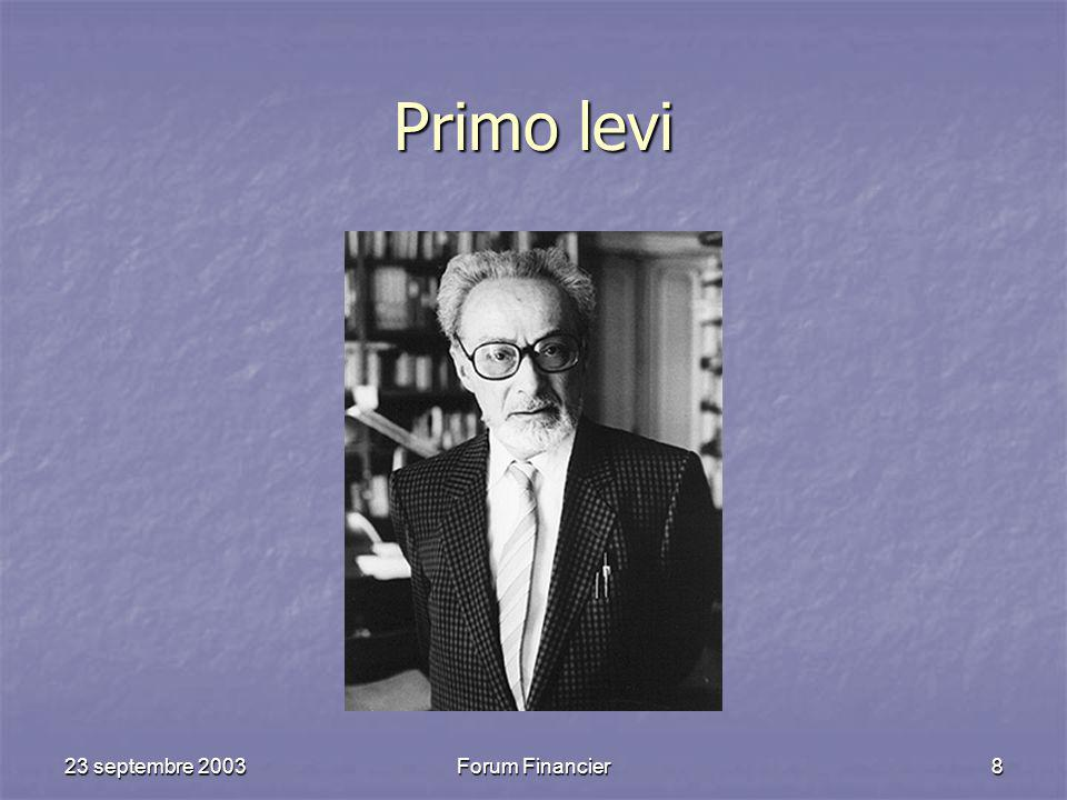 Primo levi 23 septembre 2003 Forum Financier
