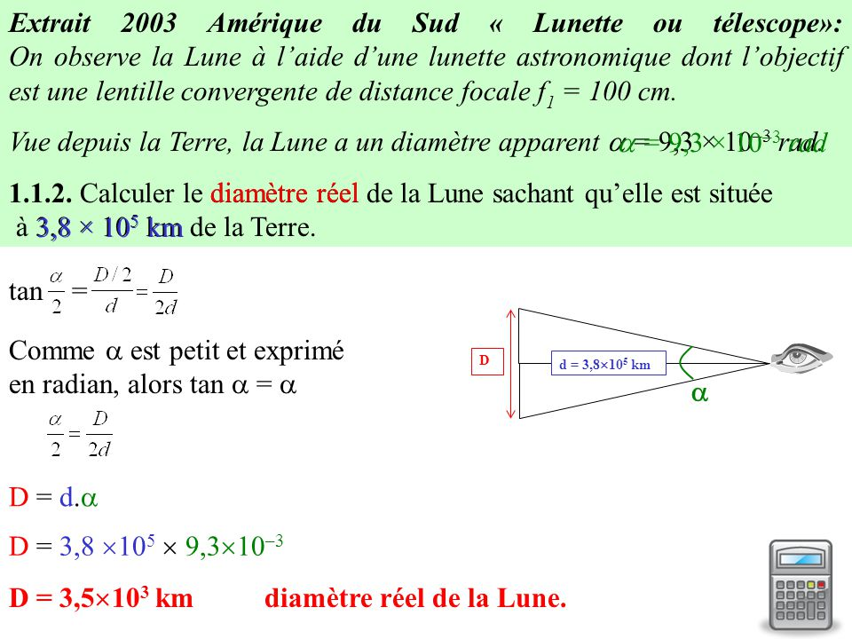 Comme  est petit et exprimé en radian, alors tan  = 