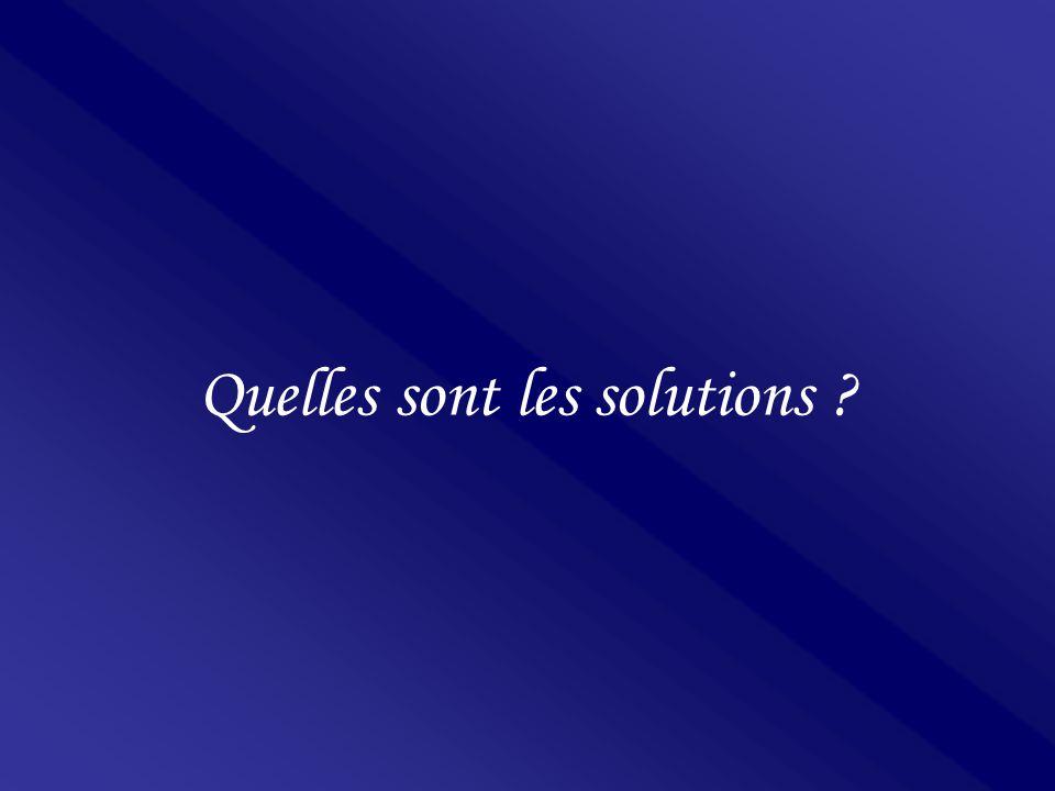 Quelles sont les solutions