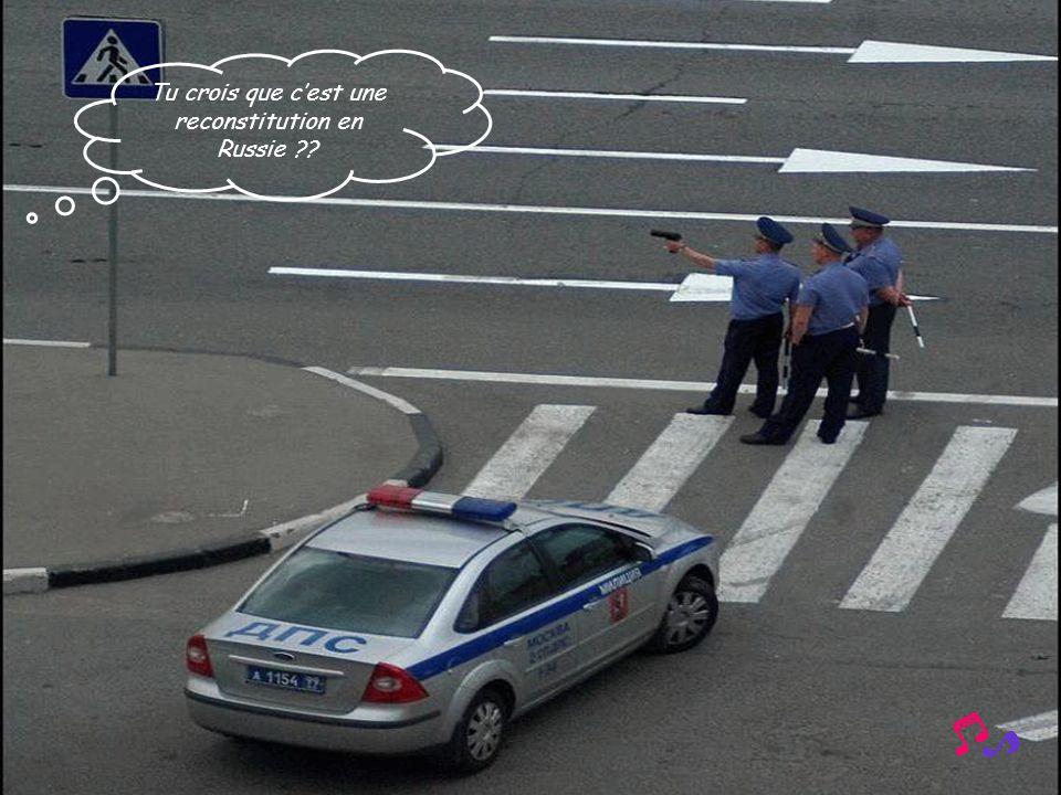 Tu crois que c'est une reconstitution en Russie