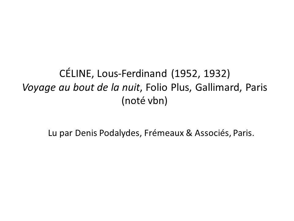 Lu par Denis Podalydes, Frémeaux & Associés, Paris.