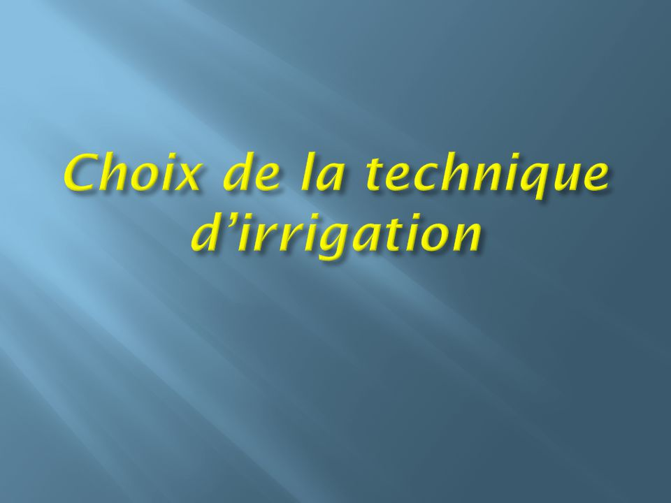 Choix de la technique d'irrigation