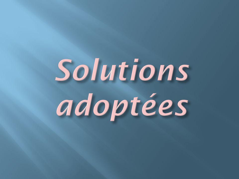 Solutions adoptées
