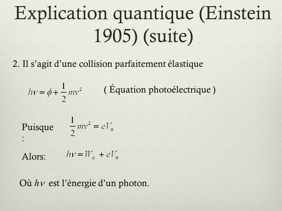 Explication quantique (Einstein 1905) (suite)