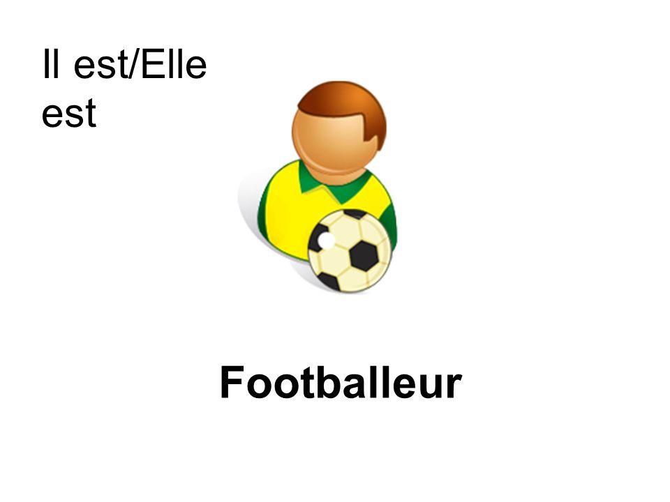 Il est/Elle est Footballeur