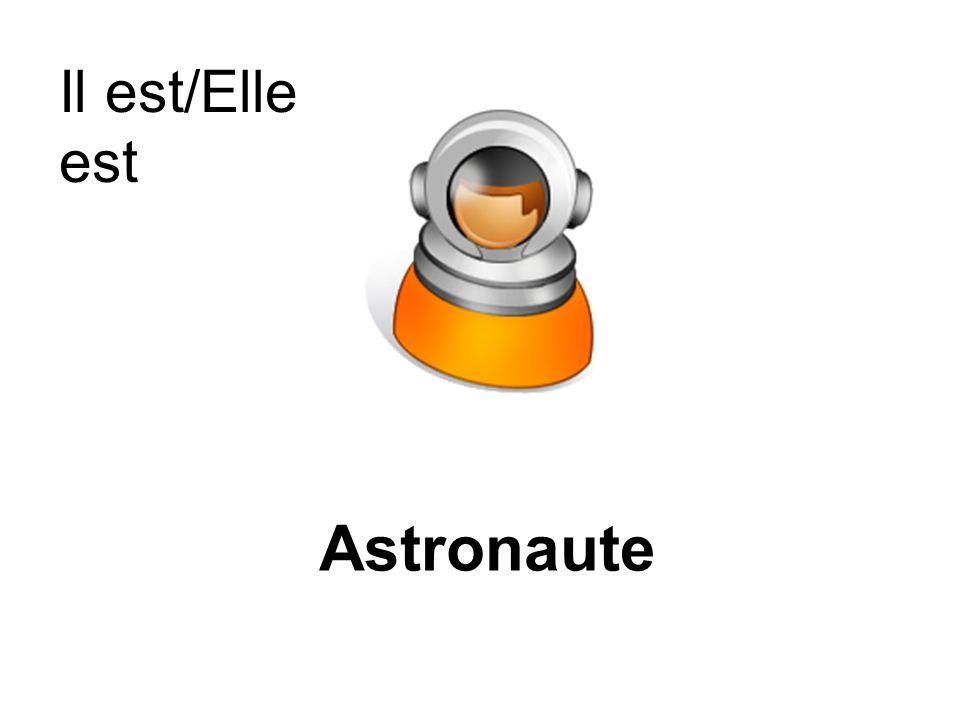Il est/Elle est Astronaute