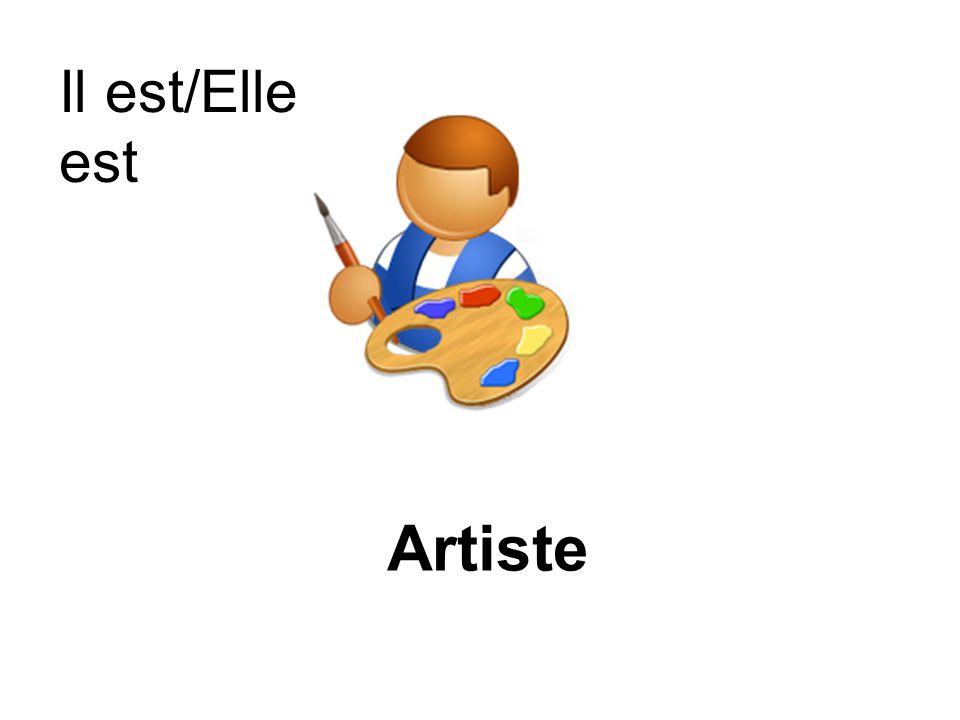 Il est/Elle est Artiste