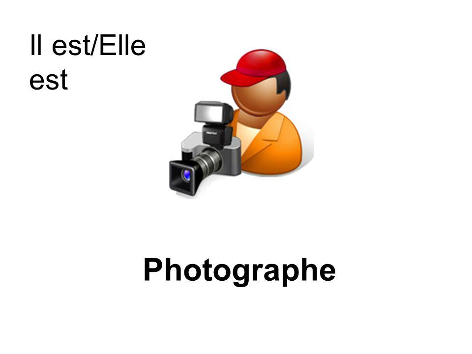 Il est/Elle est Photographe