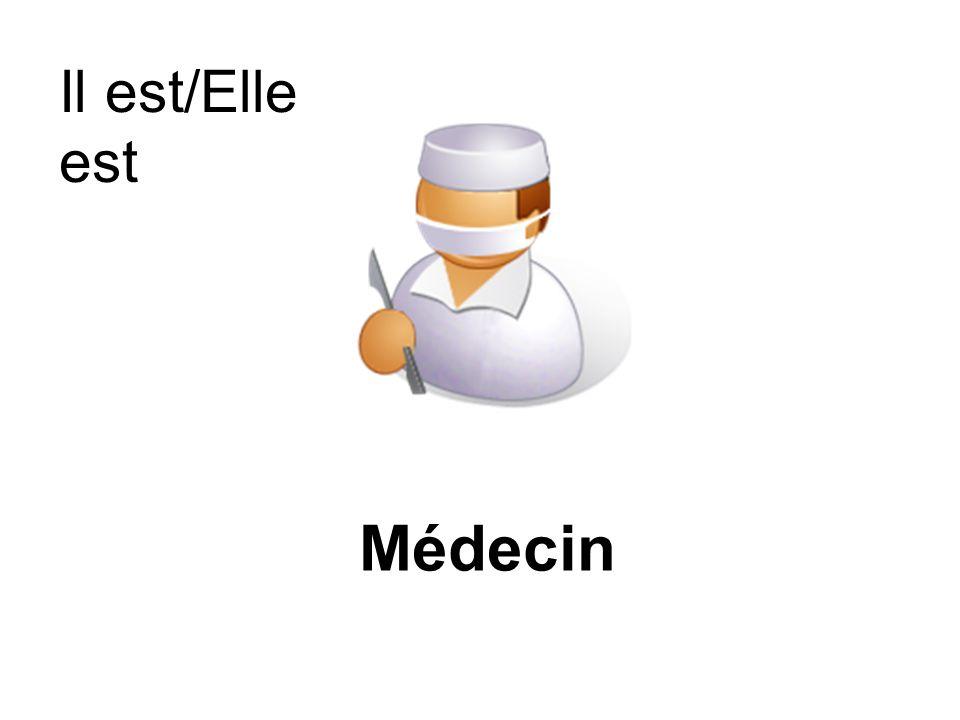 Il est/Elle est Médecin