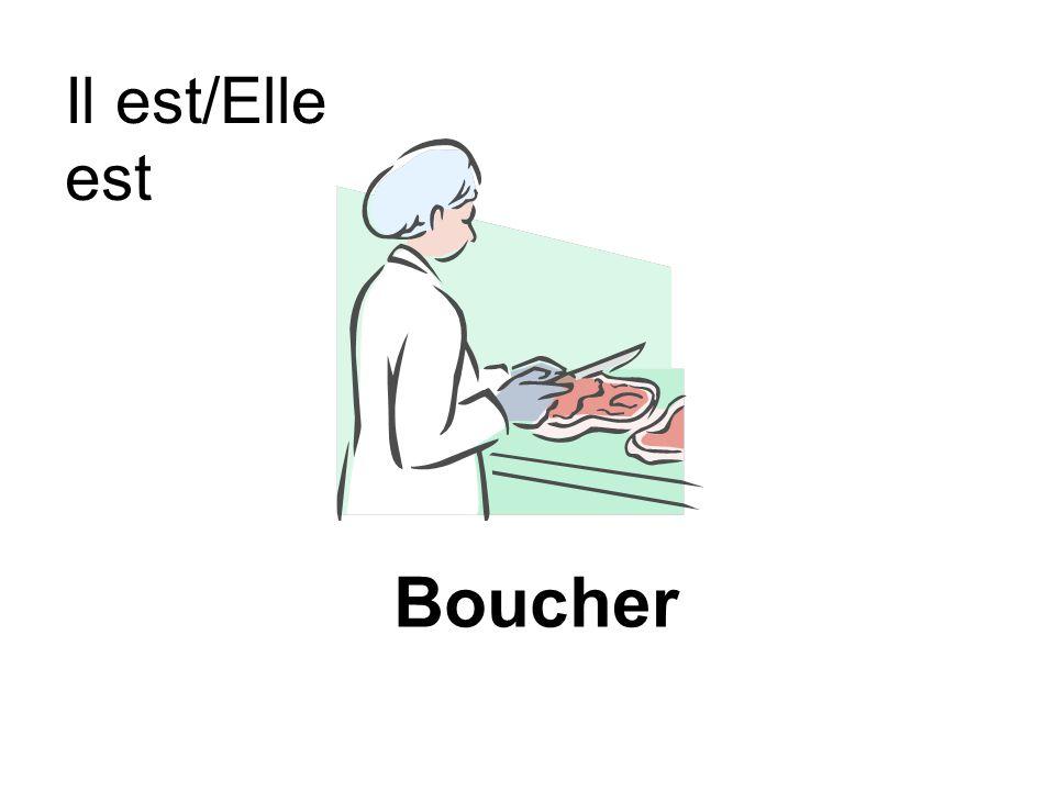 Il est/Elle est Boucher