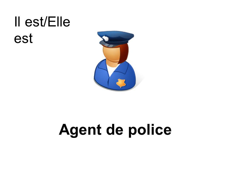 Il est/Elle est Agent de police