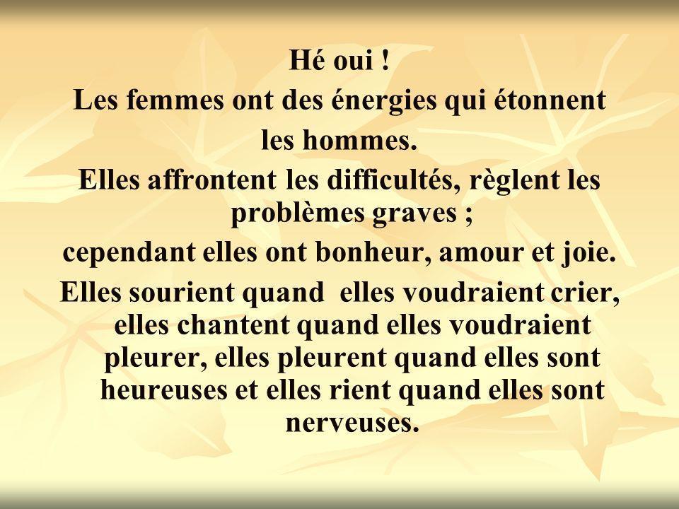 Les femmes ont des énergies qui étonnent les hommes.