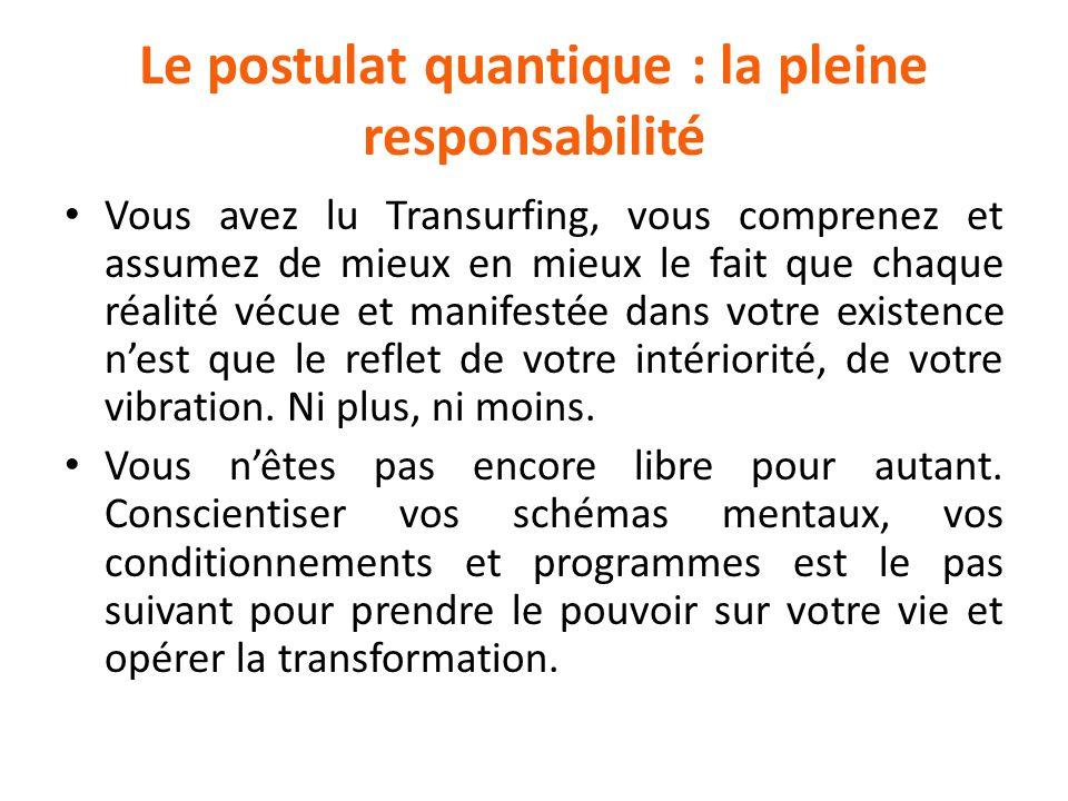 Le postulat quantique : la pleine responsabilité