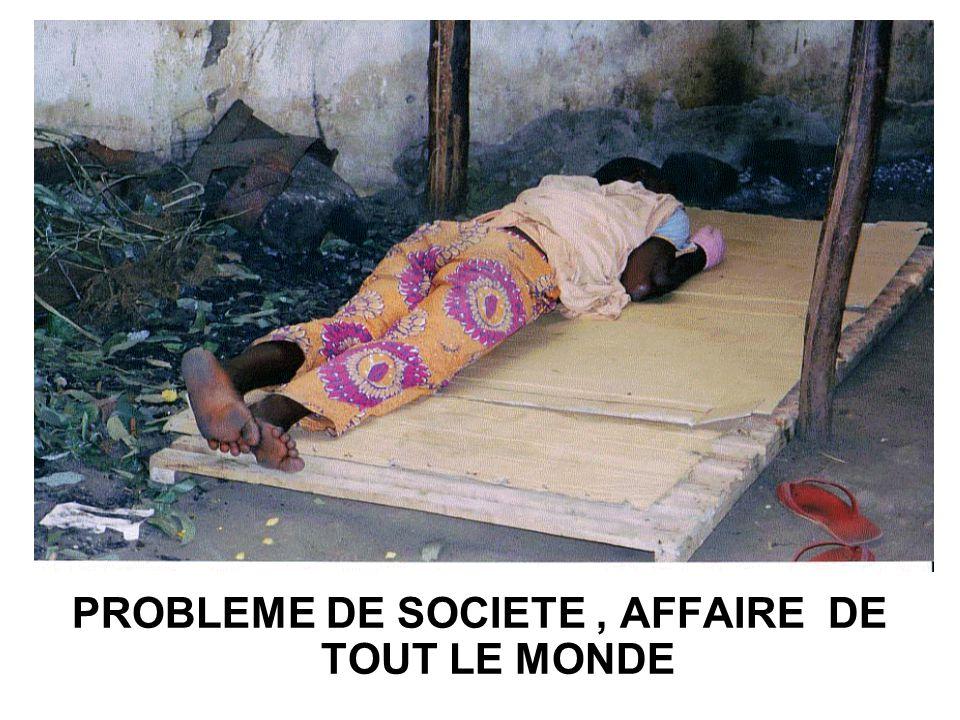 PROBLEME DE SOCIETE , AFFAIRE DE TOUT LE MONDE