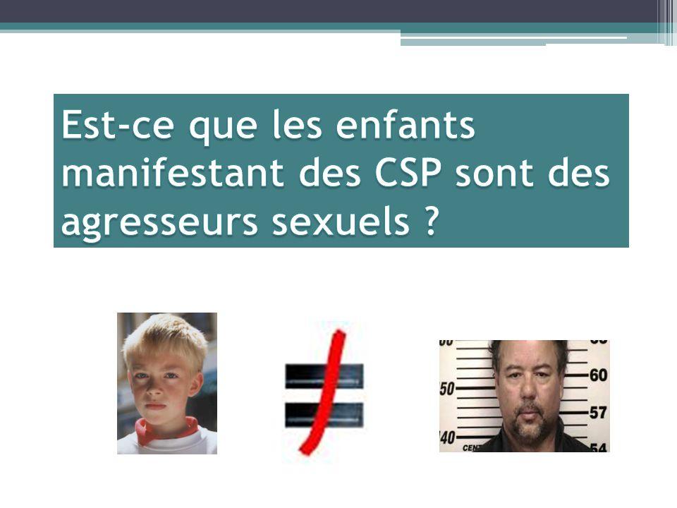 Est-ce que les enfants manifestant des CSP sont des agresseurs sexuels