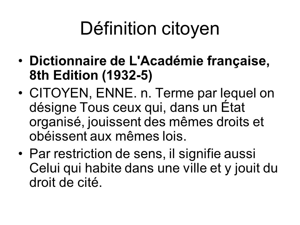Définition citoyen Dictionnaire de L Académie française, 8th Edition (1932-5)