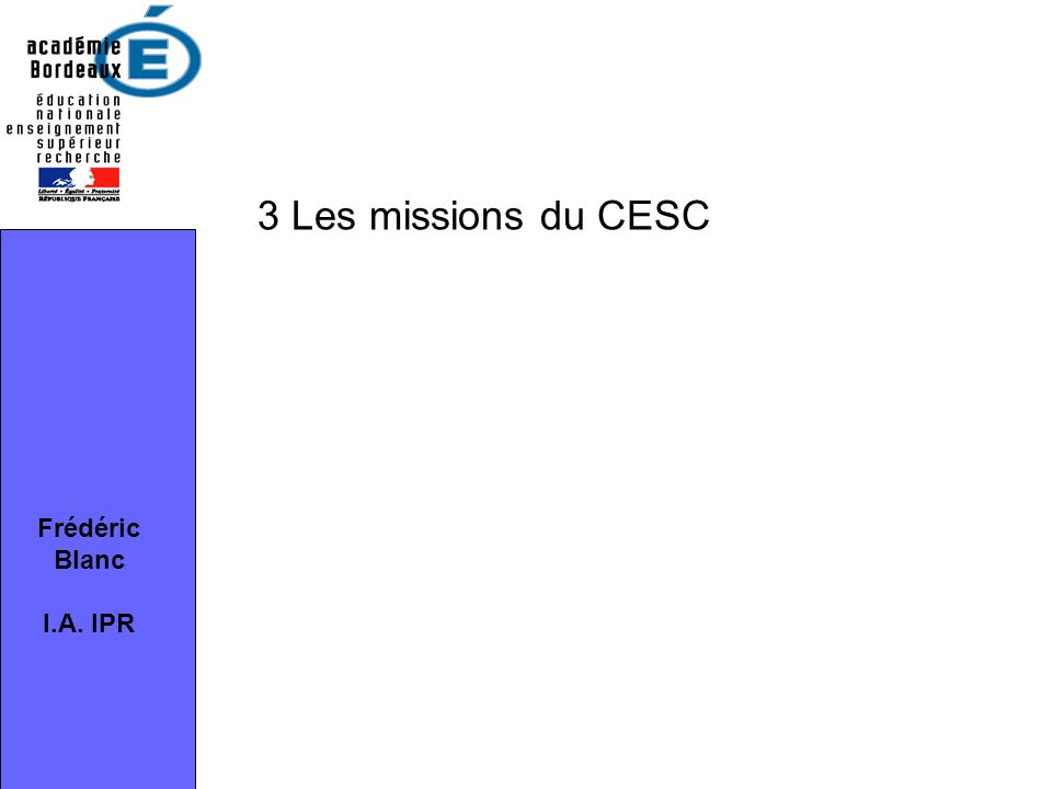 3 Les missions du CESC Frédéric Blanc I.A. IPR