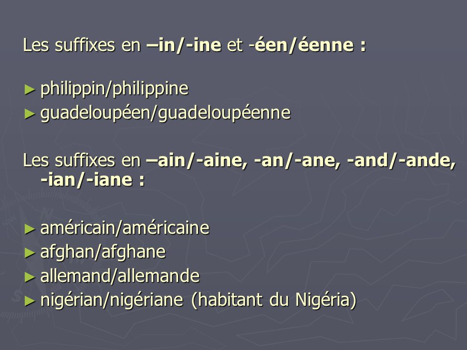Les suffixes en –in/-ine et -éen/éenne :
