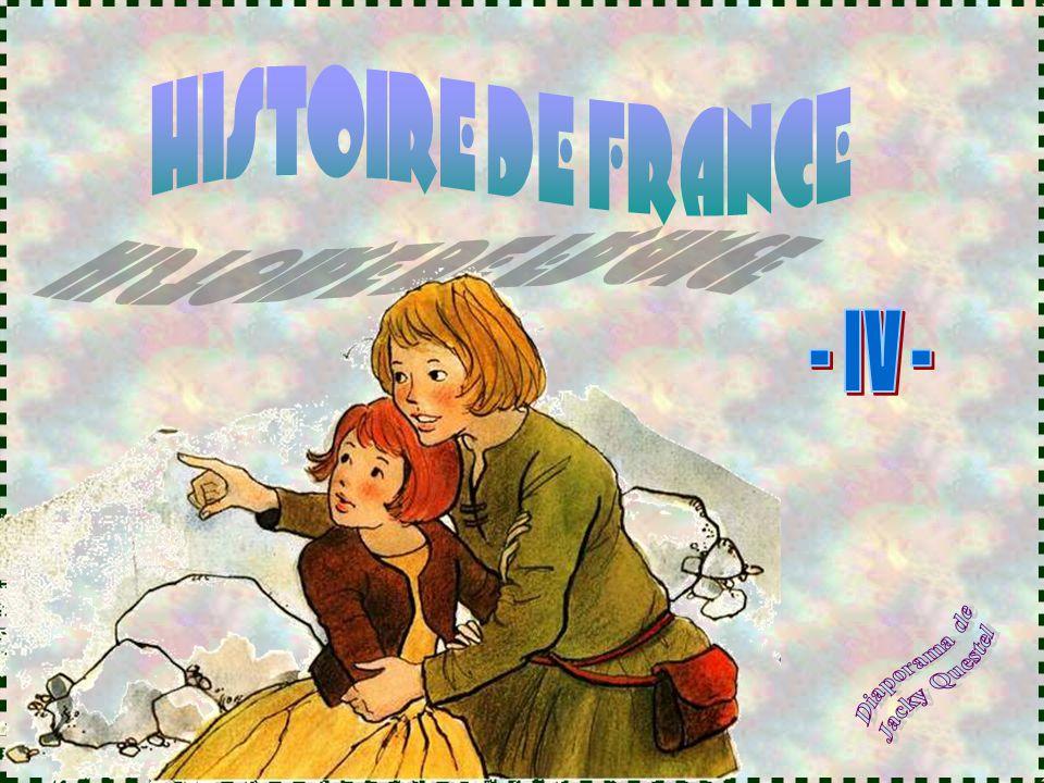 HISTOIRE DE FRANCE - IV - Diaporama de Jacky Questel
