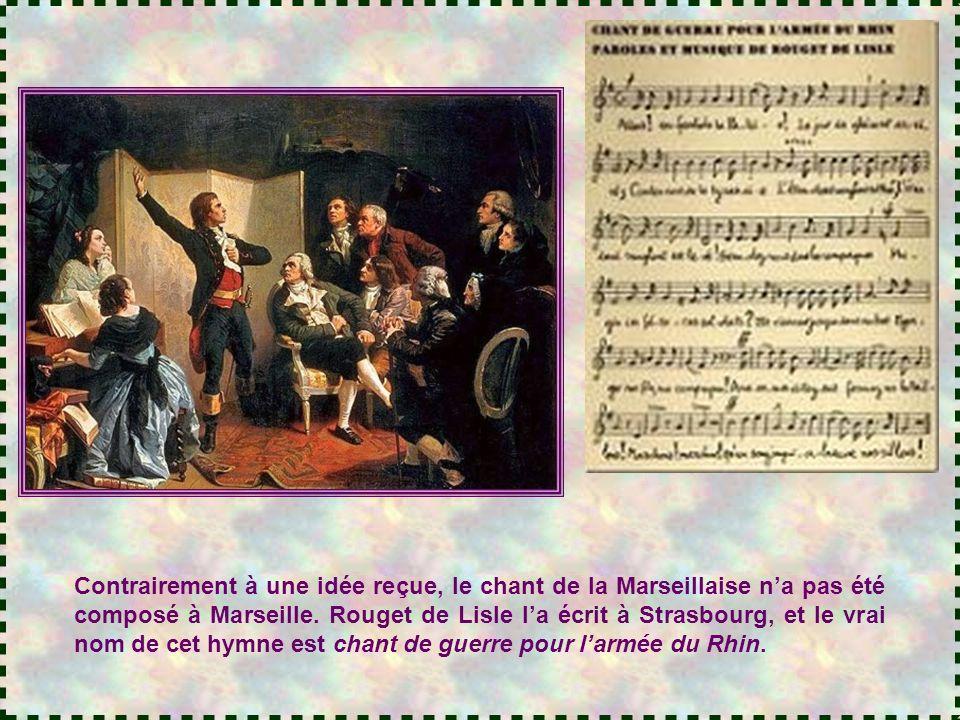 Contrairement à une idée reçue, le chant de la Marseillaise n'a pas été composé à Marseille.