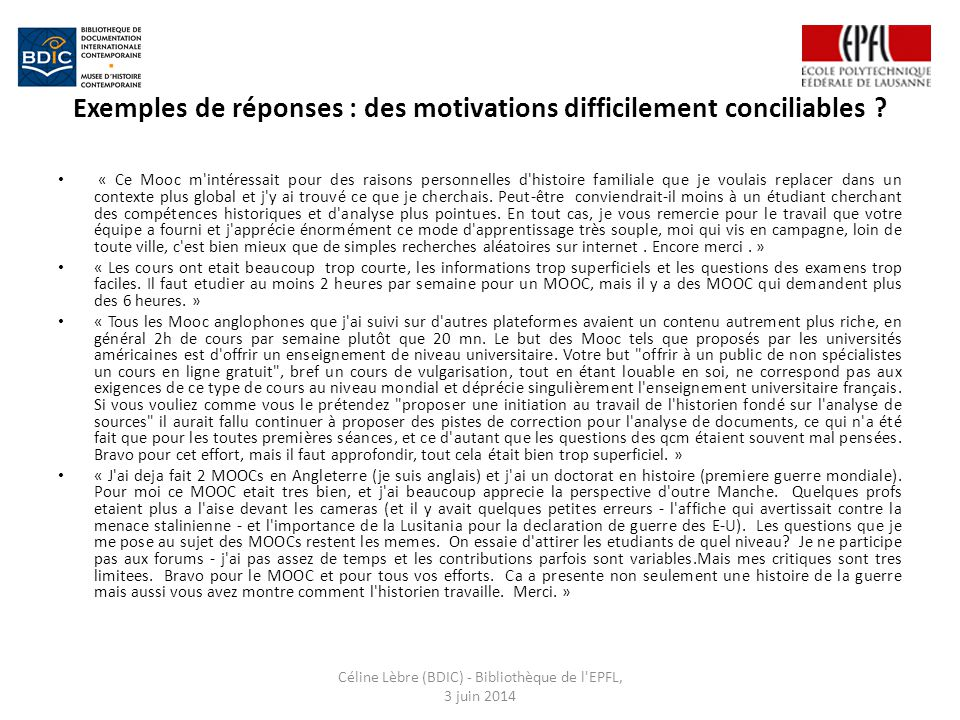 Exemples de réponses : des motivations difficilement conciliables