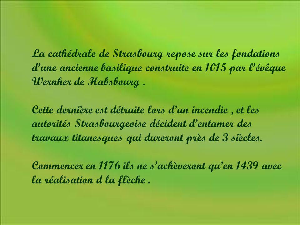 La cathédrale de Strasbourg repose sur les fondations d'une ancienne basilique construite en 1015 par l'évêque Wernher de Habsbourg .