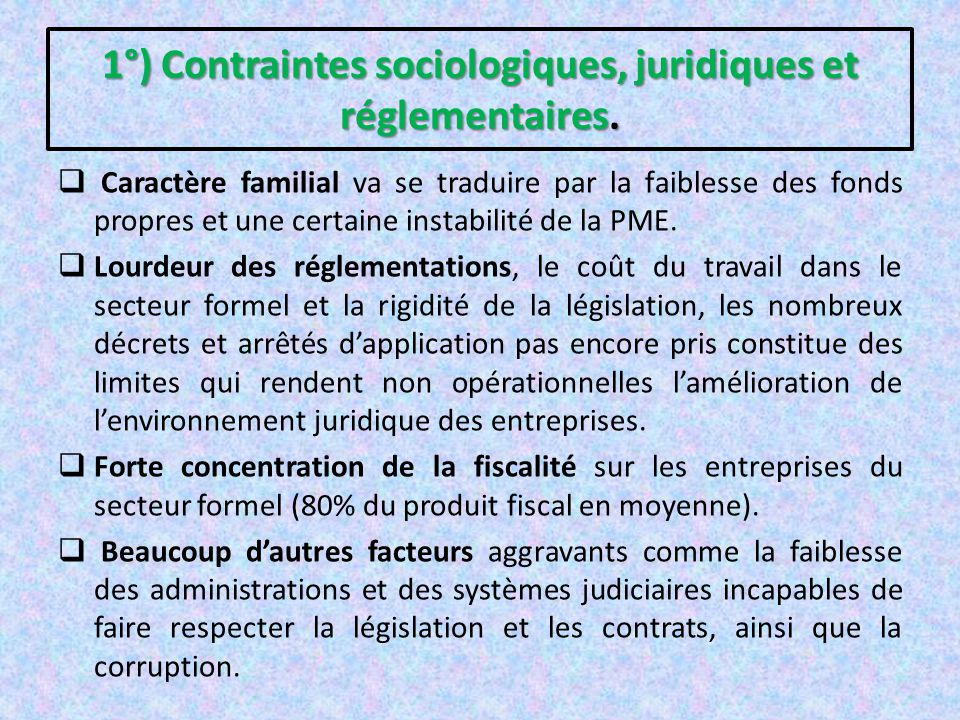 1°) Contraintes sociologiques, juridiques et réglementaires.