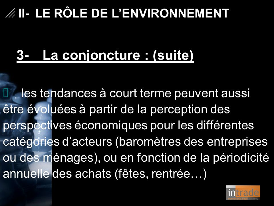 3- La conjoncture : (suite)