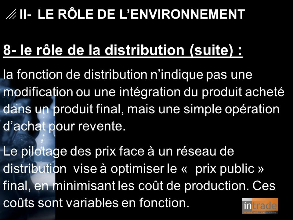 8- le rôle de la distribution (suite) :
