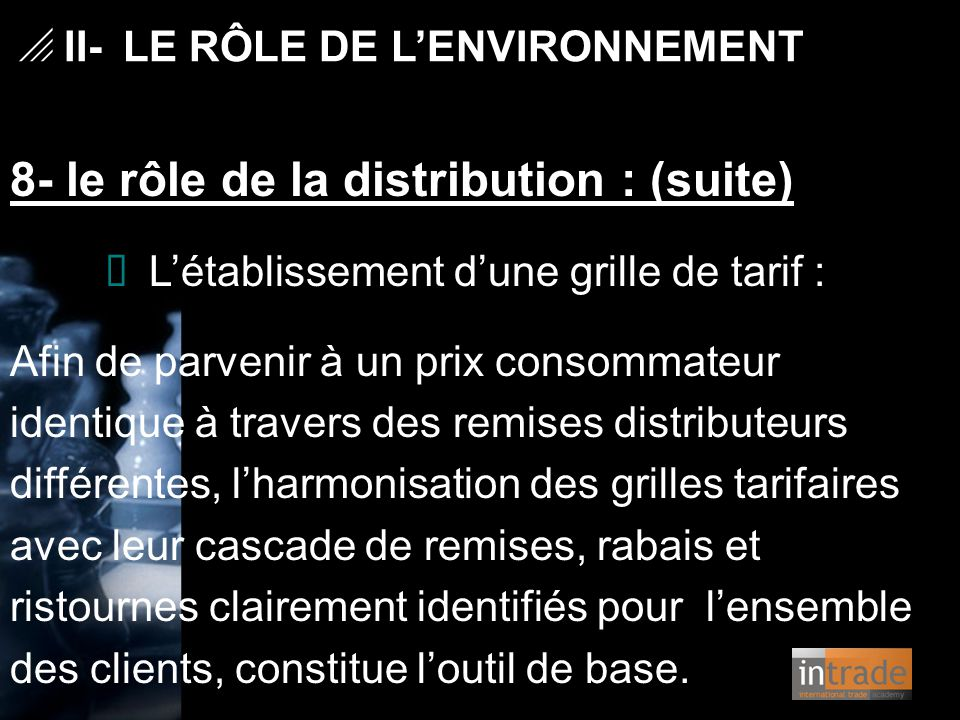 8- le rôle de la distribution : (suite)