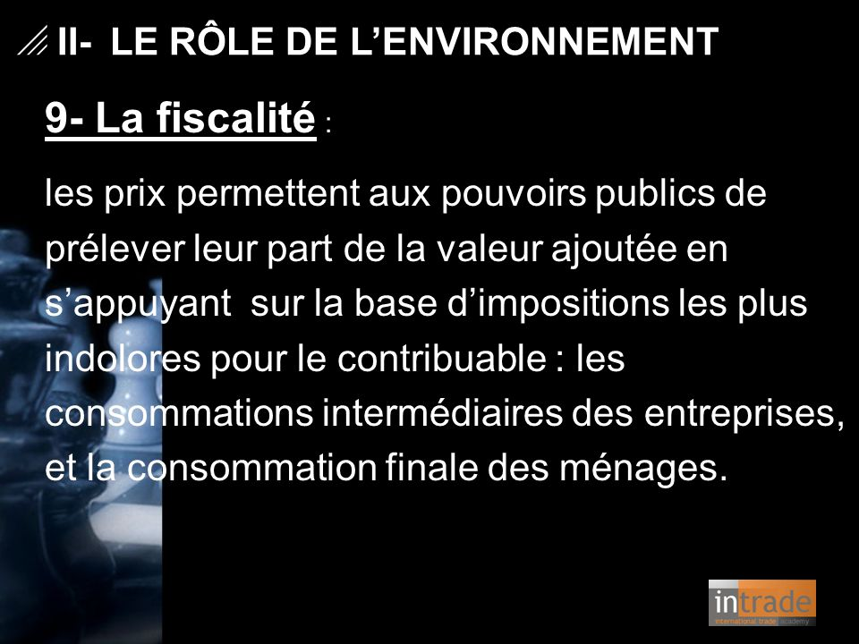 9- La fiscalité : II- LE RÔLE DE L'ENVIRONNEMENT