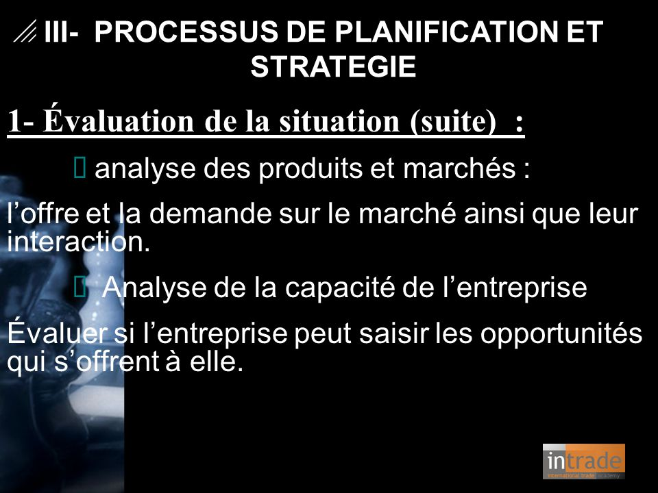 1- Évaluation de la situation (suite) :