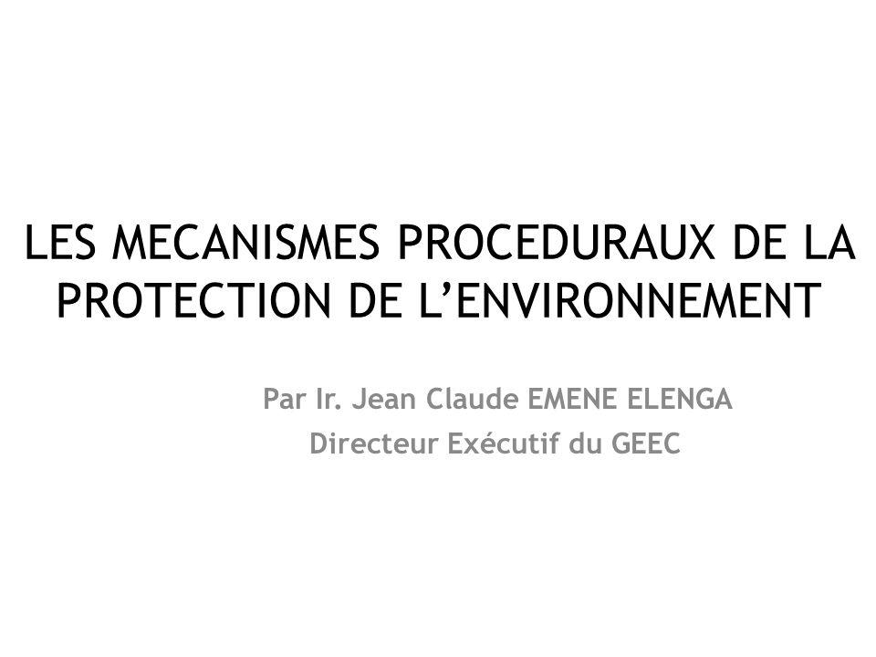 LES MECANISMES PROCEDURAUX DE LA PROTECTION DE L'ENVIRONNEMENT