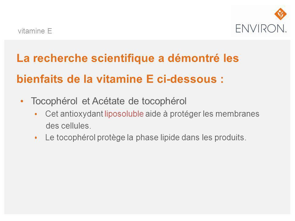 vitamine E La recherche scientifique a démontré les bienfaits de la vitamine E ci-dessous : Tocophérol et Acétate de tocophérol.